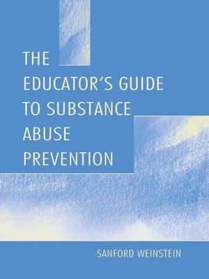 cover image of The Educator's Guide to Substance Abuse Prevention
