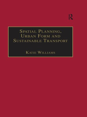 cover image of Spatial Planning, Urban Form and Sustainable Transport
