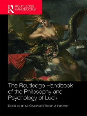cover image of The Routledge Handbook of the Philosophy and Psychology of Luck