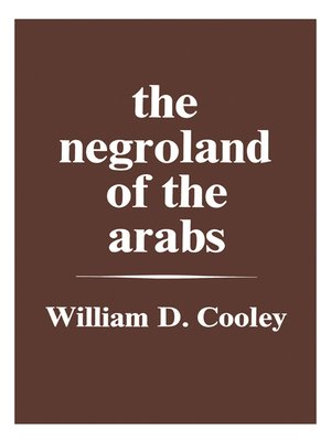 cover image of The Negroland of the Arabs Examined and Explained (1841)