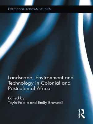 cover image of Landscape, Environment and Technology in Colonial and Postcolonial Africa