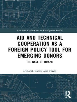 cover image of Aid and Technical Cooperation as a Foreign Policy Tool for Emerging Donors