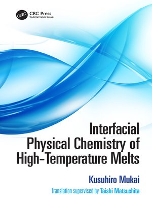 cover image of Interfacial Physical Chemistry of High-Temperature Melts