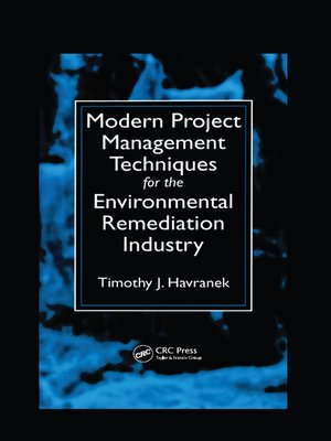 cover image of Modern Project Management Techniques for the Environmental Remediation Industry