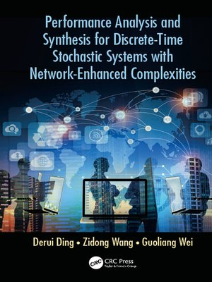 cover image of Performance Analysis and Synthesis for Discrete-Time Stochastic Systems with Network-Enhanced Complexities
