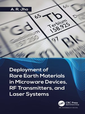 cover image of Deployment of Rare Earth Materials in Microware Devices, RF Transmitters, and Laser Systems