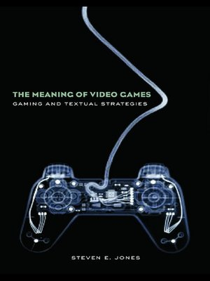 cover image of The Meaning of Video Games