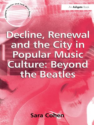 cover image of Decline, Renewal and the City in Popular Music Culture