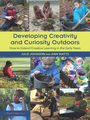 cover image of Developing Creativity and Curiosity Outdoors