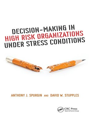 cover image of Decision-Making in High Risk Organizations Under Stress Conditions