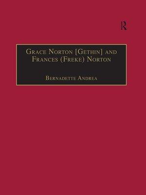 cover image of Grace Norton [Gethin] and Frances (Freke) Norton
