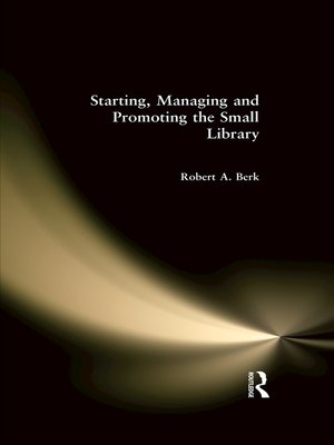 cover image of Starting, Managing and Promoting the Small Library