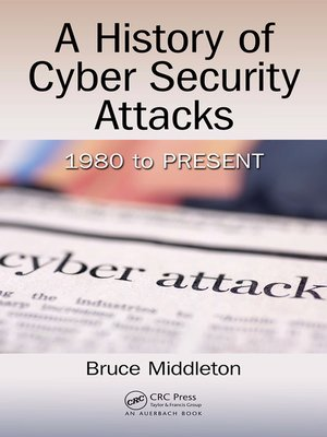 cover image of A History of Cyber Security Attacks