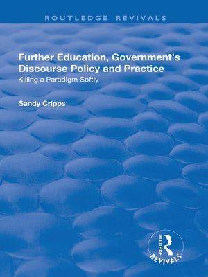 cover image of Further Education, Government's Discourse Policy and Practice