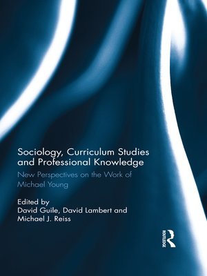 cover image of Sociology, Curriculum Studies and Professional Knowledge