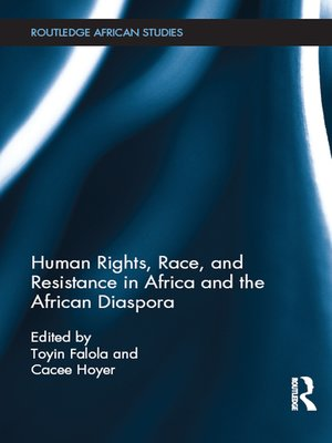 cover image of Human Rights, Race, and Resistance in Africa and the African Diaspora