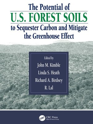 cover image of The Potential of U.S. Forest Soils to Sequester Carbon and Mitigate the Greenhouse Effect