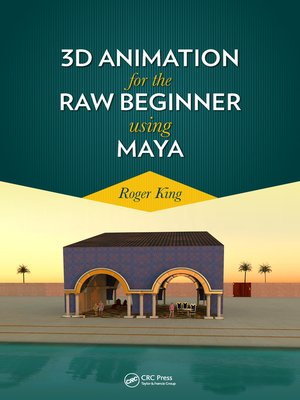 cover image of 3D Animation for the Raw Beginner Using Maya