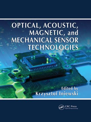 cover image of Optical, Acoustic, Magnetic, and Mechanical Sensor Technologies