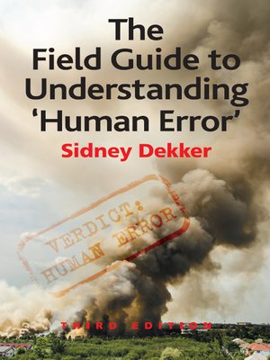 cover image of The Field Guide to Understanding 'Human Error'