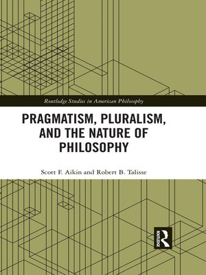 cover image of Pragmatism, Pluralism, and the Nature of Philosophy