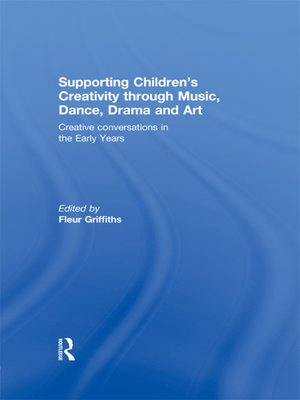 cover image of Supporting Children's Creativity through Music, Dance, Drama and Art