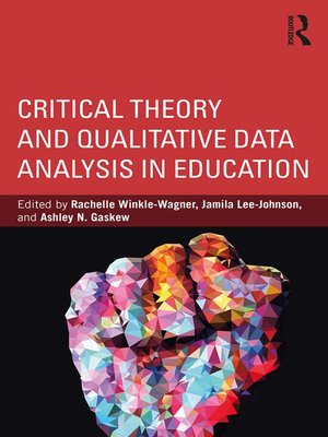 cover image of Critical Theory and Qualitative Data Analysis in Education