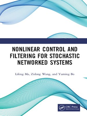 cover image of Nonlinear Control and Filtering for Stochastic Networked Systems