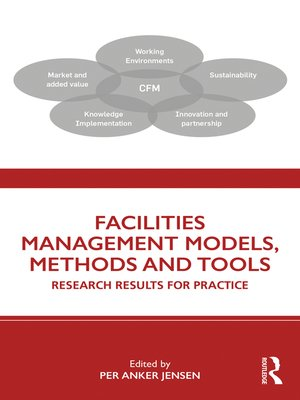 cover image of Facilities Management Models, Methods and Tools