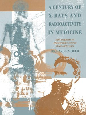 cover image of A Century of X-Rays and Radioactivity in Medicine