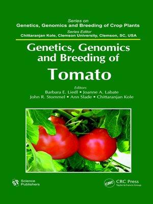 cover image of Genetics, Genomics, and Breeding of Tomato