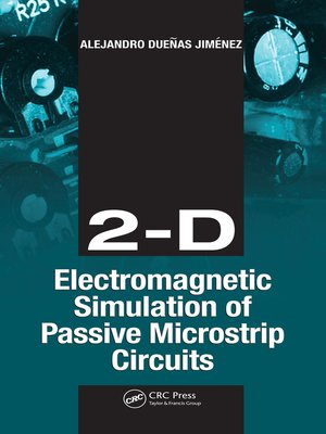 cover image of 2-D Electromagnetic Simulation of Passive Microstrip Circuits