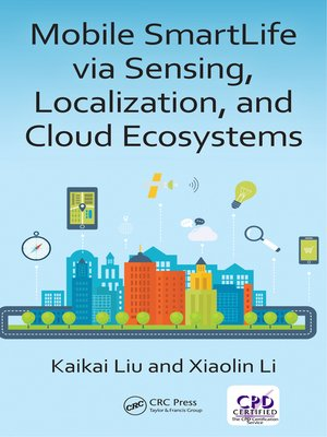 cover image of Mobile SmartLife via Sensing, Localization, and Cloud Ecosystems