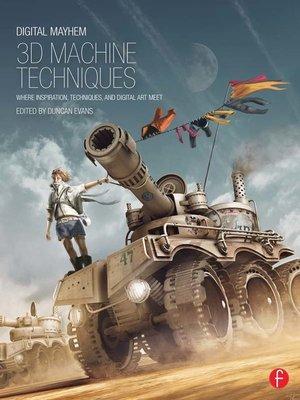 cover image of Digital Mayhem 3D Machine Techniques