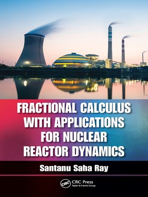 cover image of Fractional Calculus with Applications for Nuclear Reactor Dynamics