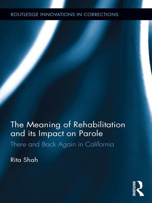cover image of The Meaning of Rehabilitation and its Impact on Parole