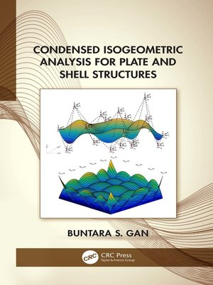 cover image of Condensed Isogeometric Analysis for Plate and Shell Structures