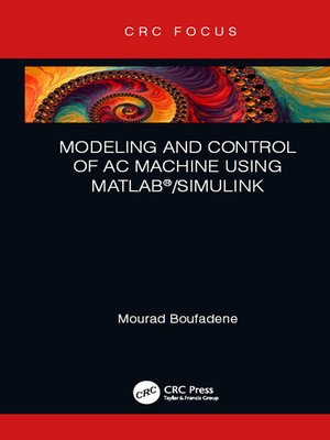 cover image of Modeling and Control of AC Machine using MATLAB®/SIMULINK