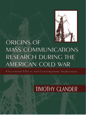 cover image of Origins of Mass Communications Research During the American Cold War
