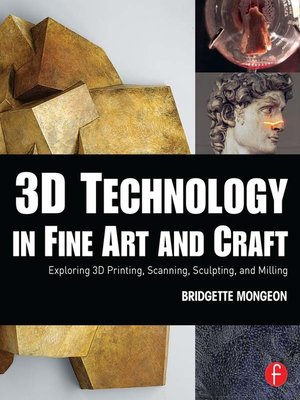cover image of 3D Technology in Fine Art and Craft