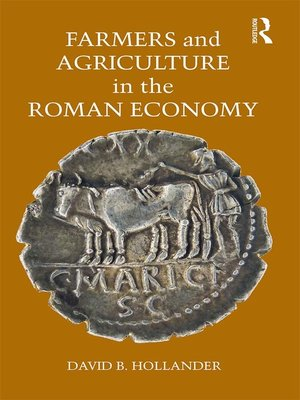 cover image of Farmers and Agriculture in the Roman Economy