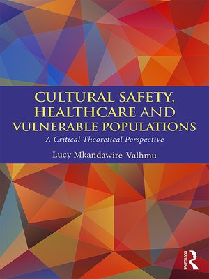 cover image of Cultural Safety,Healthcare and Vulnerable Populations