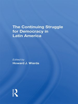 cover image of The Continuing Struggle For Democracy In Latin America