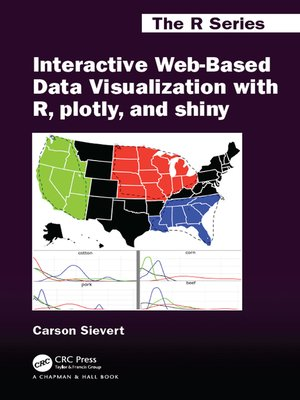 cover image of Interactive Web-Based Data Visualization with R, plotly, and shiny
