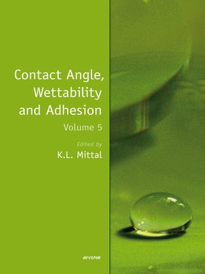 cover image of Contact Angle, Wettability and Adhesion, Volume 5