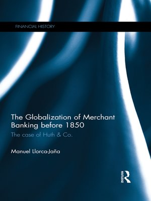 cover image of The Globalization of Merchant Banking before 1850