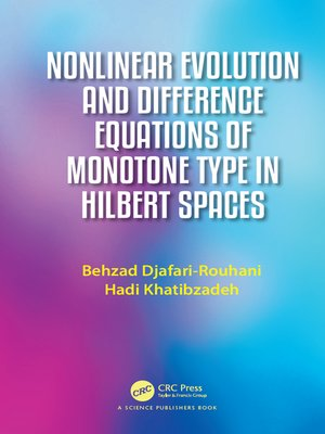 cover image of Nonlinear Evolution and Difference Equations of Monotone Type in Hilbert Spaces