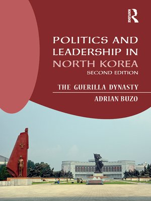 cover image of Politics and Leadership in North Korea