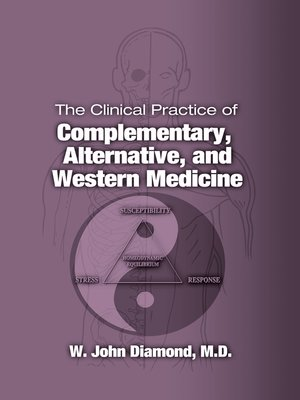 cover image of The Clinical Practice of Complementary, Alternative, and Western Medicine