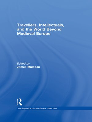 cover image of Travellers, Intellectuals, and the World Beyond Medieval Europe